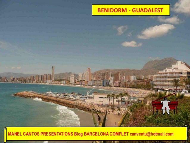 BENIDORM - GUADALEST MANEL CANTOS PRESENTATIONS Blog BARCELONA COMPLET canventu@hotmail.com