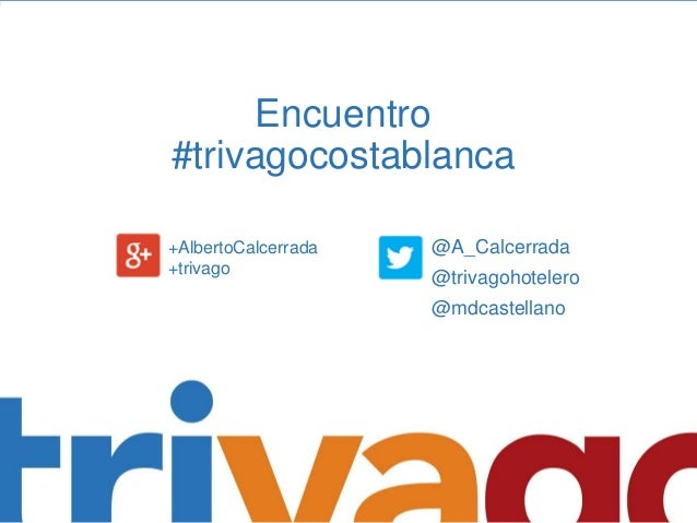 Encuentro #trivagocostablanca @A_Calcerrada @trivagohotelero @mdcastellano +AlbertoCalcerrada +trivago