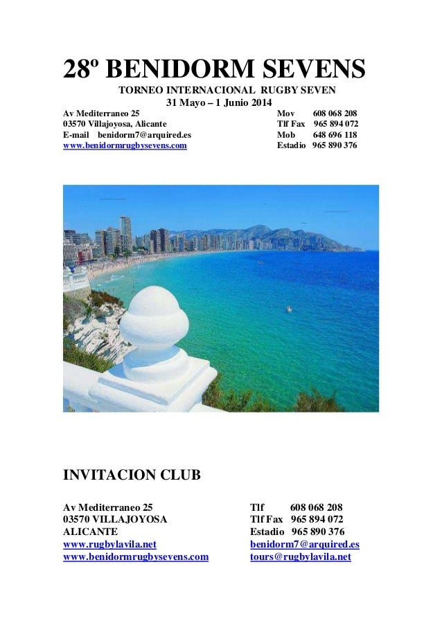 28º BENIDORM SEVENS TORNEO INTERNACIONAL RUGBY SEVEN 31 Mayo – 1 Junio 2014 Av Mediterraneo 25 Mov 608 068 208 03570 Villa...