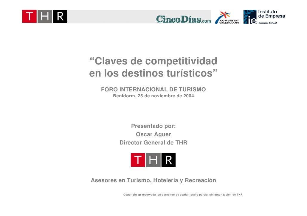 """""""Claves de competitividad """"Cl     d          titi id d en los destinos turísticos""""    FORO INTERNACIONAL DE TURISMO       ..."""