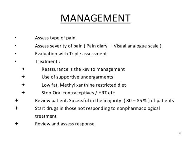 MANAGEMENT 37 • Assess type of pain • Assess severity of pain ( Pain diary + Visual analogue scale ) • Evaluation with Tri...