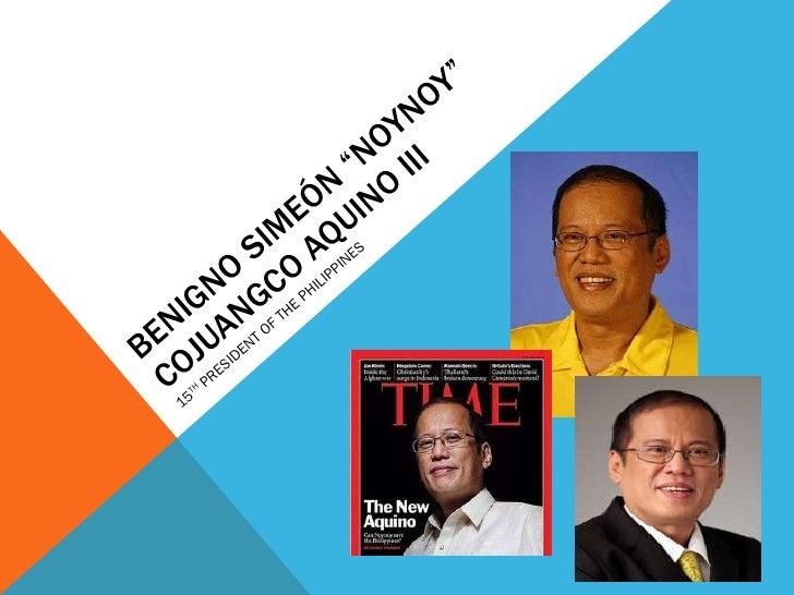 "BENIGNO SIMEÓN ""NOYNOY"" COJUANGCO AQUINO III 15 TH  PRESIDENT OF THE PHILIPPINES"