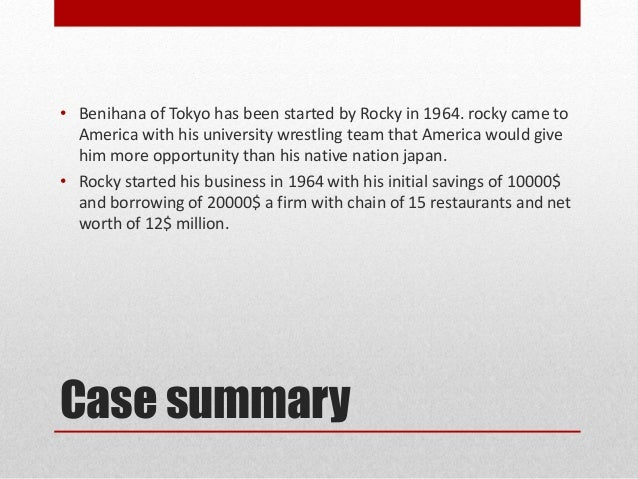 benihana of tokyo case summary Two of those younger-generation aokis are locked in litigation with her for the trust that controls benihana of tokyo that case has been inching its way through the legal system since 2008.