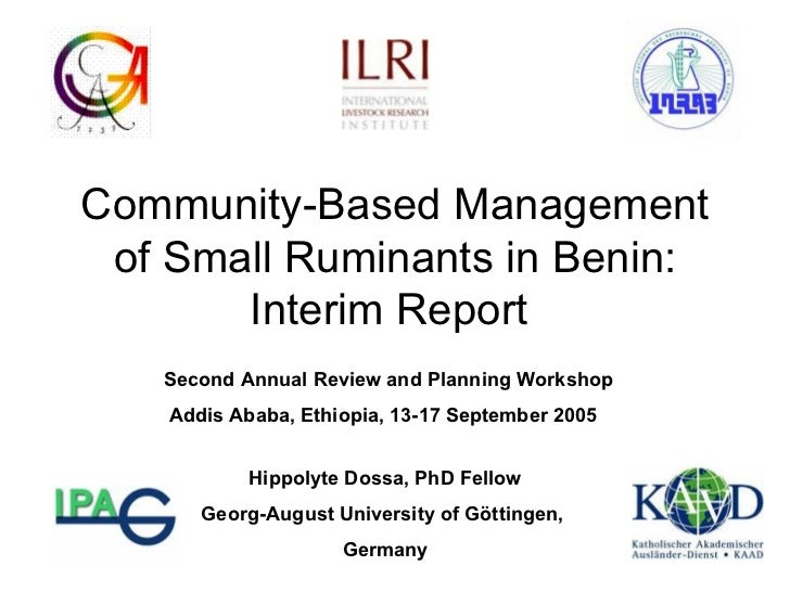 Community-Based Management of Small Ruminants in Benin: Interim Report  Hippolyte Dossa, PhD  Fellow Georg-August Universi...
