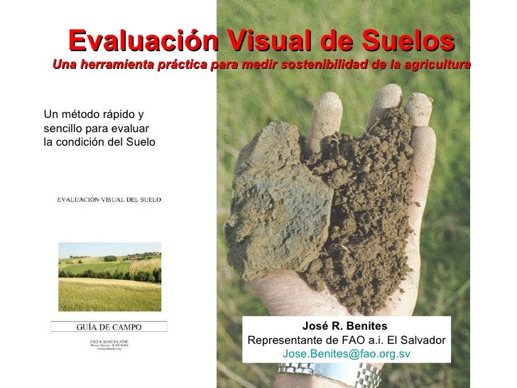 Evaluación Visual de Suelos Una herramienta práctica para medir sostenibilidad de la agricultura Un método rápido y  senci...