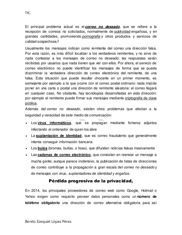 TIC. Benito Ezequiel López Pérez. El principal problema actual es el correo no deseado, que se refiere a la recepción de c...