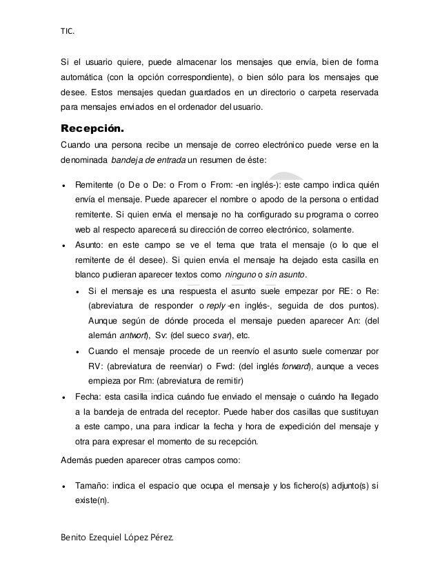 TIC. Benito Ezequiel López Pérez. Si el usuario quiere, puede almacenar los mensajes que envía, bien de forma automática (...