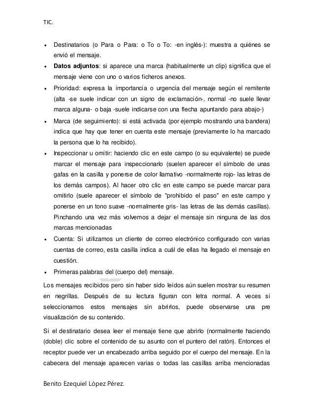 TIC. Benito Ezequiel López Pérez.  Destinatarios (o Para o Para: o To o To: -en inglés-): muestra a quiénes se envió el m...