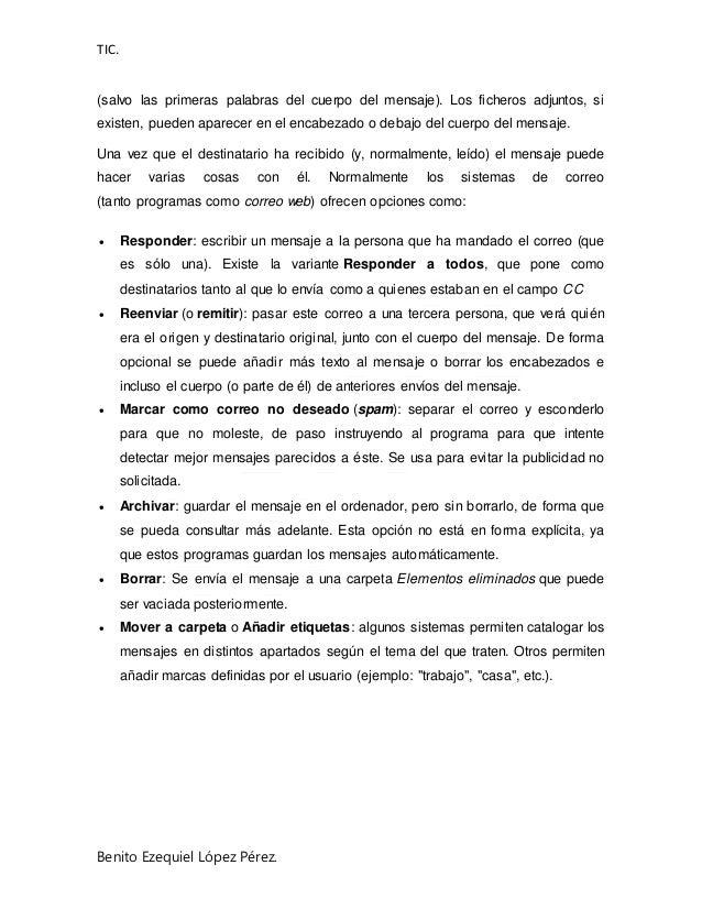 TIC. Benito Ezequiel López Pérez. (salvo las primeras palabras del cuerpo del mensaje). Los ficheros adjuntos, si existen,...
