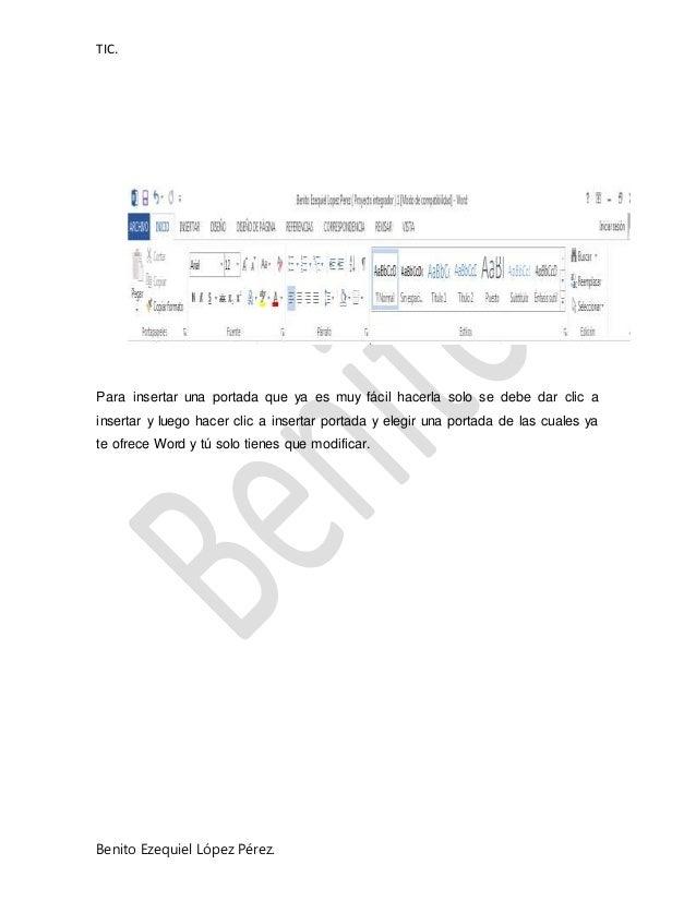 TIC. Benito Ezequiel López Pérez. Para insertar una portada que ya es muy fácil hacerla solo se debe dar clic a insertar y...