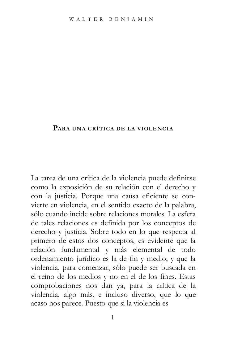W A L T E R   B E N J A M I N       PARA UNA CRÍTICA DE LA VIOLENCIALa tarea de una crítica de la violencia puede definirs...