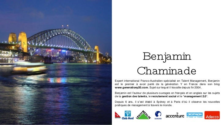 Benjamin Chaminade <ul><ul><ul><ul><ul><li>Expert international Franco-Australien spécialisé en Talent Management, Benjami...