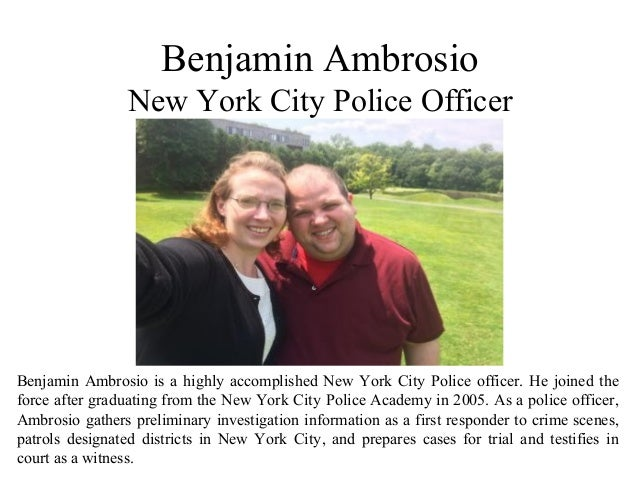 Benjamin Ambrosio New York City Police Officer Benjamin Ambrosio is a highly accomplished New York City Police officer. He...