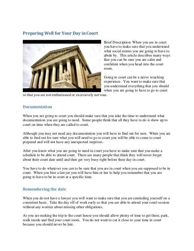 Preparing Well for Your Day in Court                                                      Brief Description: When you are ...