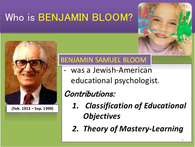 benjamin bloom Preparing future faculty • student success center • claremont graduate  university 1 taxonomy of learning objectives benjamin bloom new model.