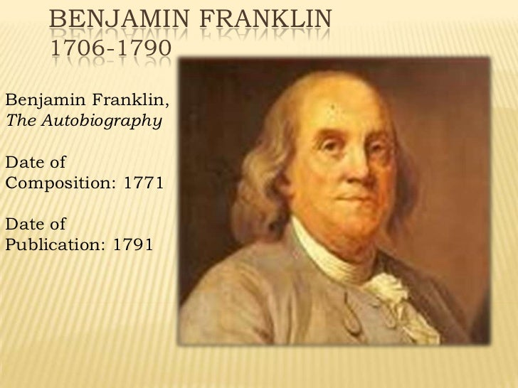 franklins autobiography Benjamin franklin: benjamin franklin, american printer and publisher, author, inventor and scientist, and diplomat one of the foremost of the american founding fathers, he helped draft the declaration of independence he also made important contributions to science.
