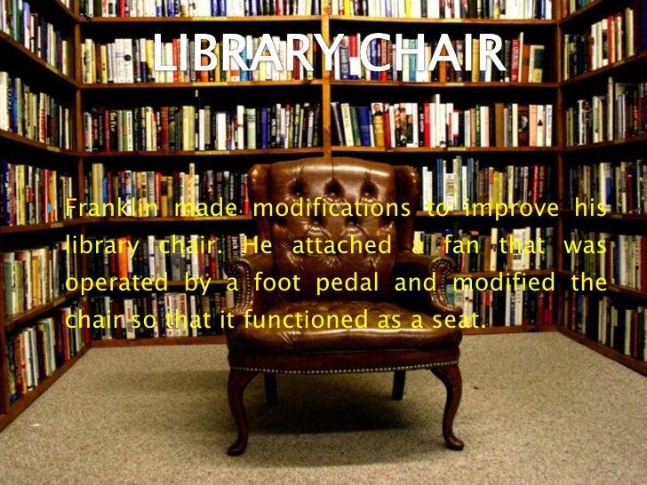 ... 25. U003culu003eu003cliu003eFranklin Made Modifications To Improve His Library Chair.