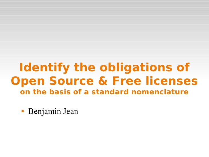 Identify the obligations ofOpen Source & Free licenses on the basis of a standard nomenclature    BenjaminJean