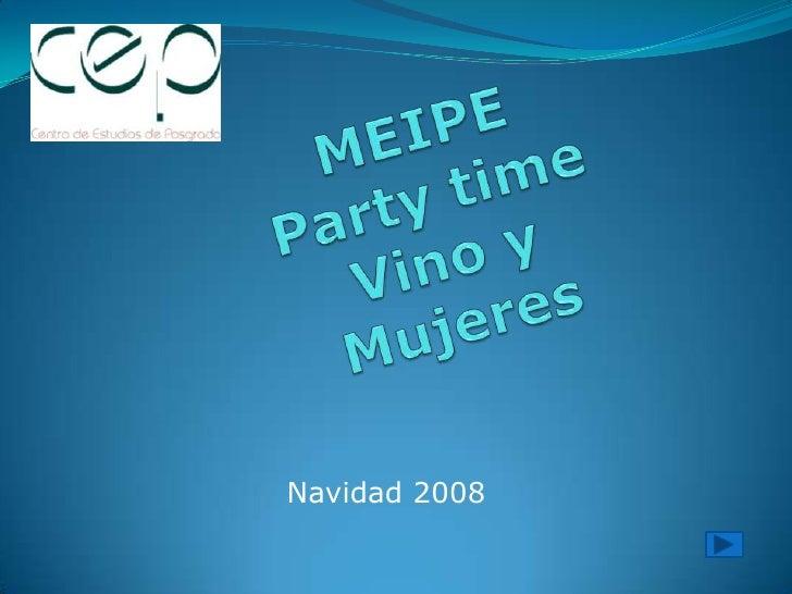 MEIPEParty timeVino y Mujeres<br />Navidad 2008<br />