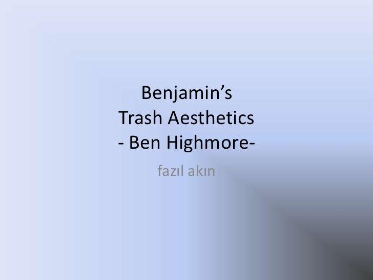 Benjamin'sTrashAesthetics- Ben Highmore- <br />fazıl akın<br />