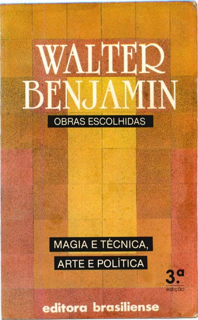 Benjamin, walter   magia e tecnica arte e politica (obras escolhidas, v.1)