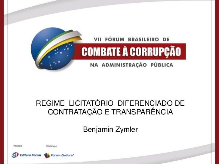 Tribunal de Contas da União   REGIME LICITATÓRIO DIFERENCIADO DE     CONTRATAÇÃO E TRANSPARÊNCIA                    Benjam...