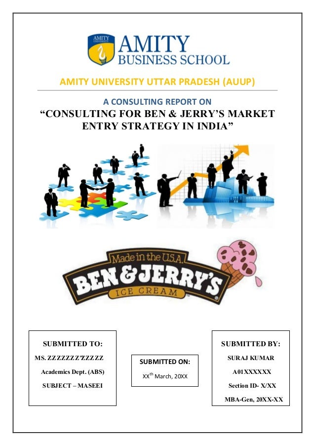A Consulting Report On Market Entry Strategy For Ben  JerryS In Ind