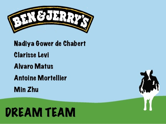 ben jerry's team development I feel like ben & jerry's has been incredibly lucky to be connected  to make it all  happen, so the respective teams get a lot of the credit, too.