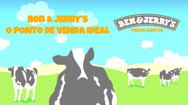 Ben & JERRY's O PONTO DE VENDA IDEAL  Pedro Santos