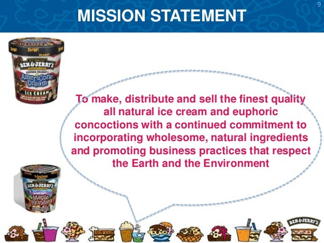 mission statement of ice cream Mission statement island ice cream company is dedicated to providing top quality products and excellent service customer relationships, value and integrity are the cornerstones of island ice cream company's long standing reputation.