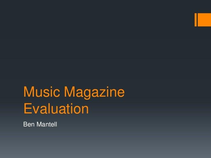 Music Magazine Evaluation<br />Ben Mantell<br />