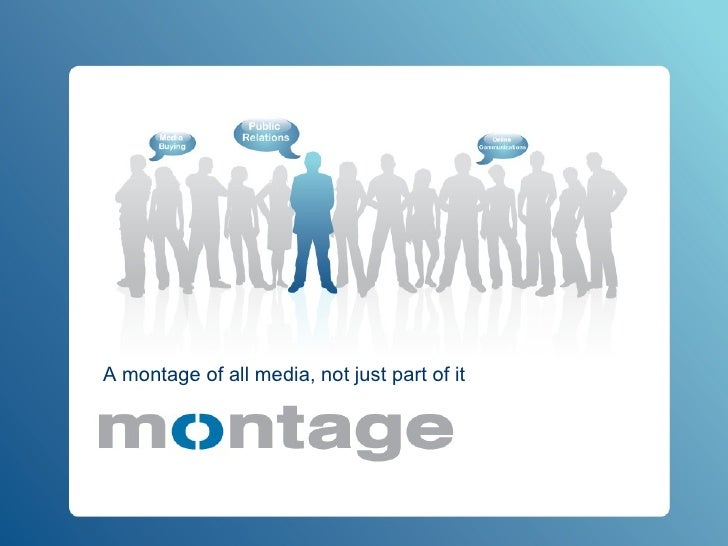 A montage of all media, not just part of it
