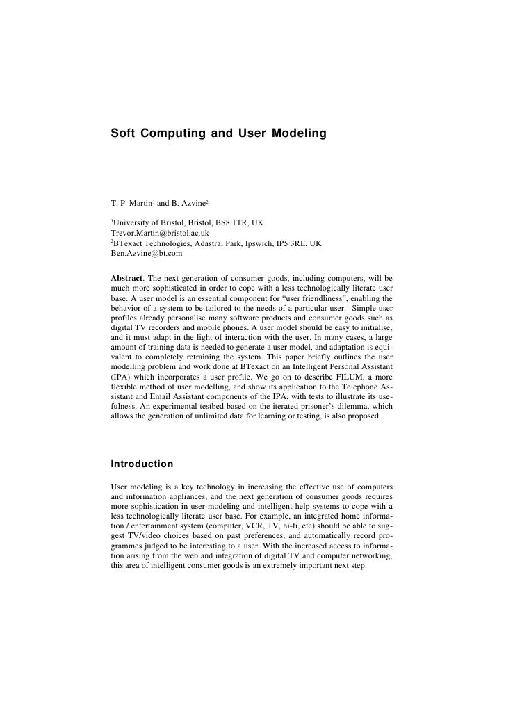 Soft Computing and User Modeling     T. P. Martin1 and B. Azvine2 1   University of Bristol, Bristol, BS8 1TR, UK Trevor.M...