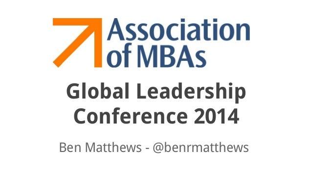 Global Leadership Conference 2014 Ben Matthews - @benrmatthews