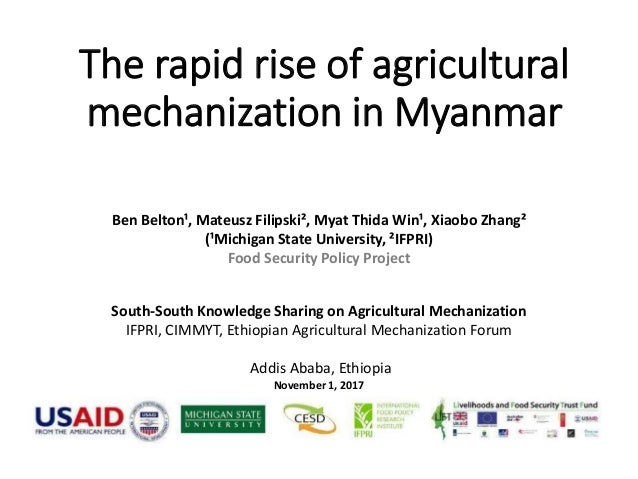 The rapid rise of agricultural mechanization in Myanmar Ben Belton¹, Mateusz Filipski², Myat Thida Win¹, Xiaobo Zhang² (¹M...