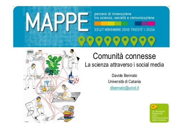 Comunità connesse La scienza attraverso i social media Davide Bennato Università di Catania dbennato@unict.it