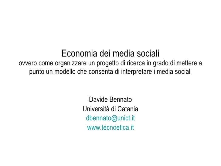 Economia dei media sociali ovvero come organizzare un progetto di ricerca in grado di mettere a    punto un modello che co...