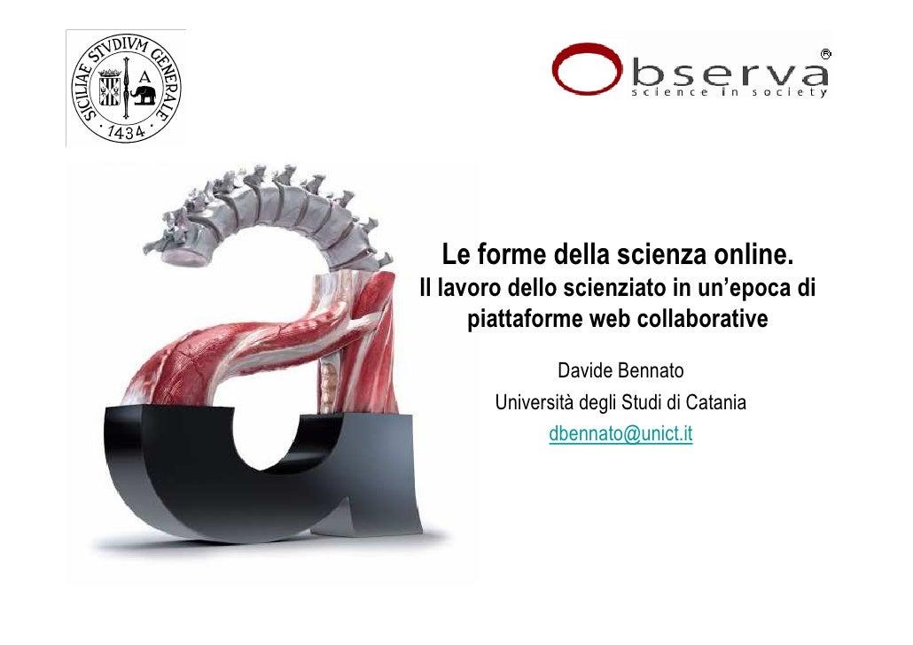 Le forme della scienza online. Il lavoro dello scienziato in un'epoca di       piattaforme web collaborative              ...