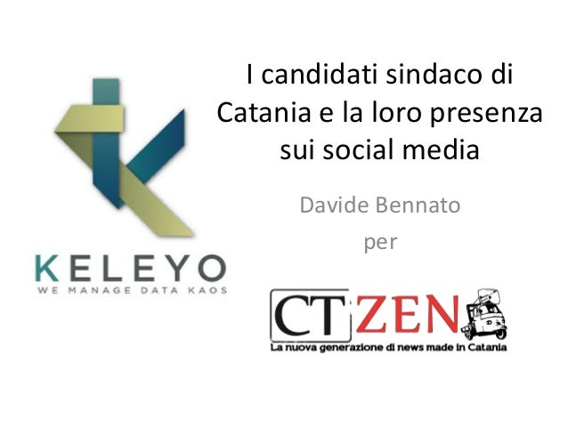 I candidati sindaco diCatania e la loro presenzasui social mediaDavide Bennatoper