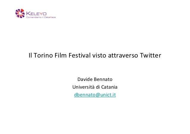 Il Torino Film Festival visto attraverso Twitter                 Davide Bennato               Università di Catania       ...