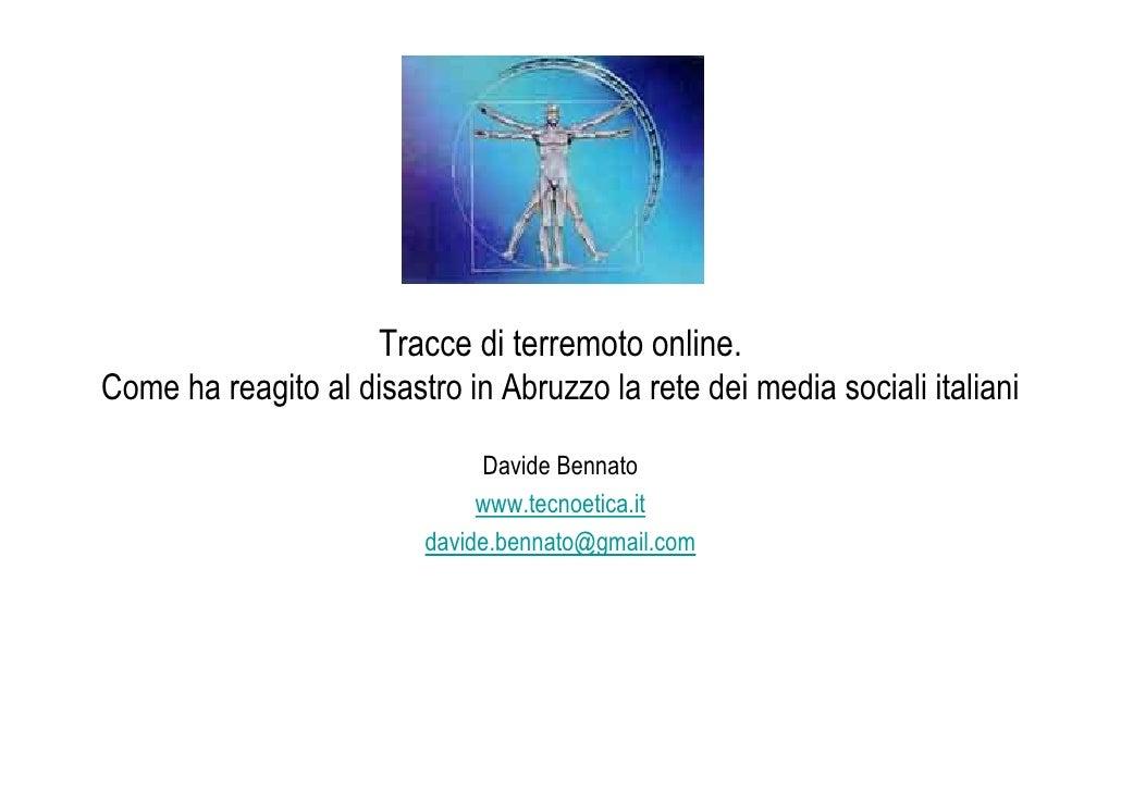 Tracce di terremoto online. Come ha reagito al disastro in Abruzzo la rete dei media sociali italiani                     ...