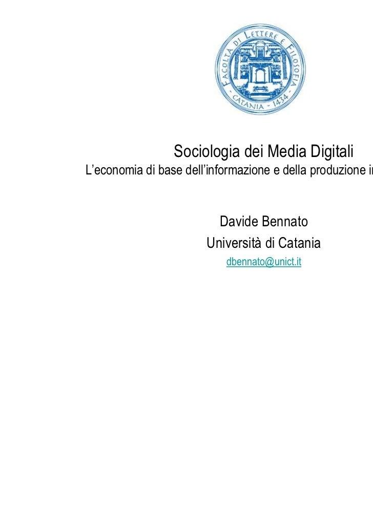 Sociologia dei Media DigitaliL'economia di base dell'informazione e della produzione informazionale                       ...