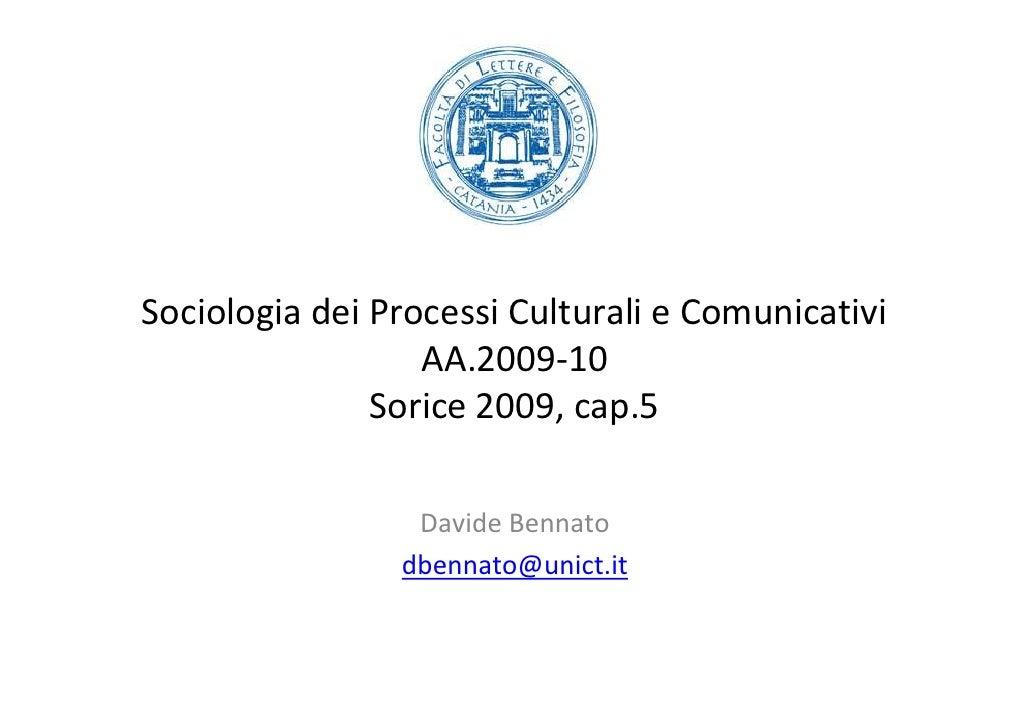 Sociologia dei Processi Culturali e Comunicativi                   AA.2009-10                Sorice 2009, cap.5           ...