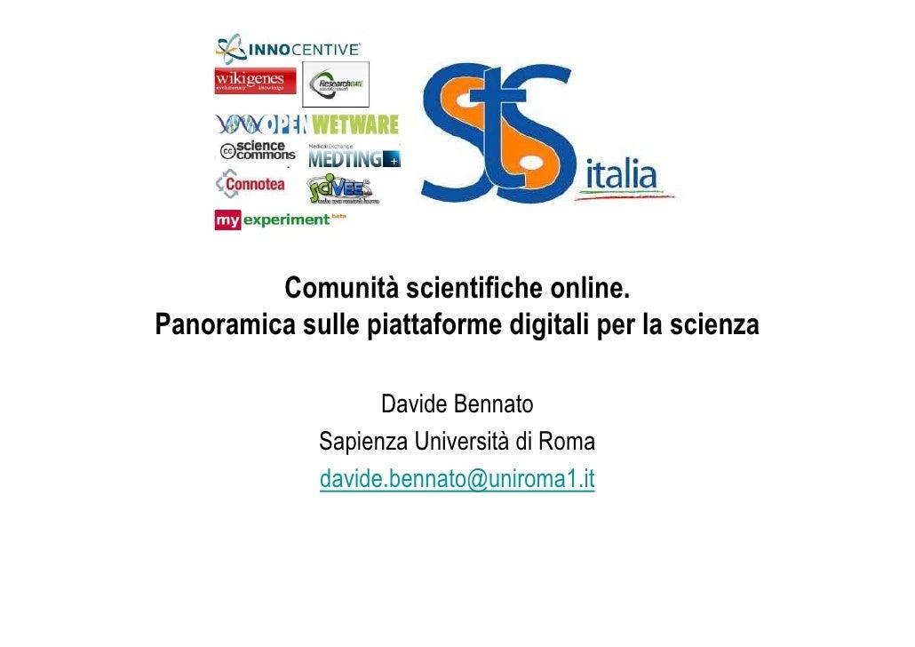 Comunità scientifiche online. Panoramica sulle piattaforme digitali per la scienza                      Davide Bennato    ...