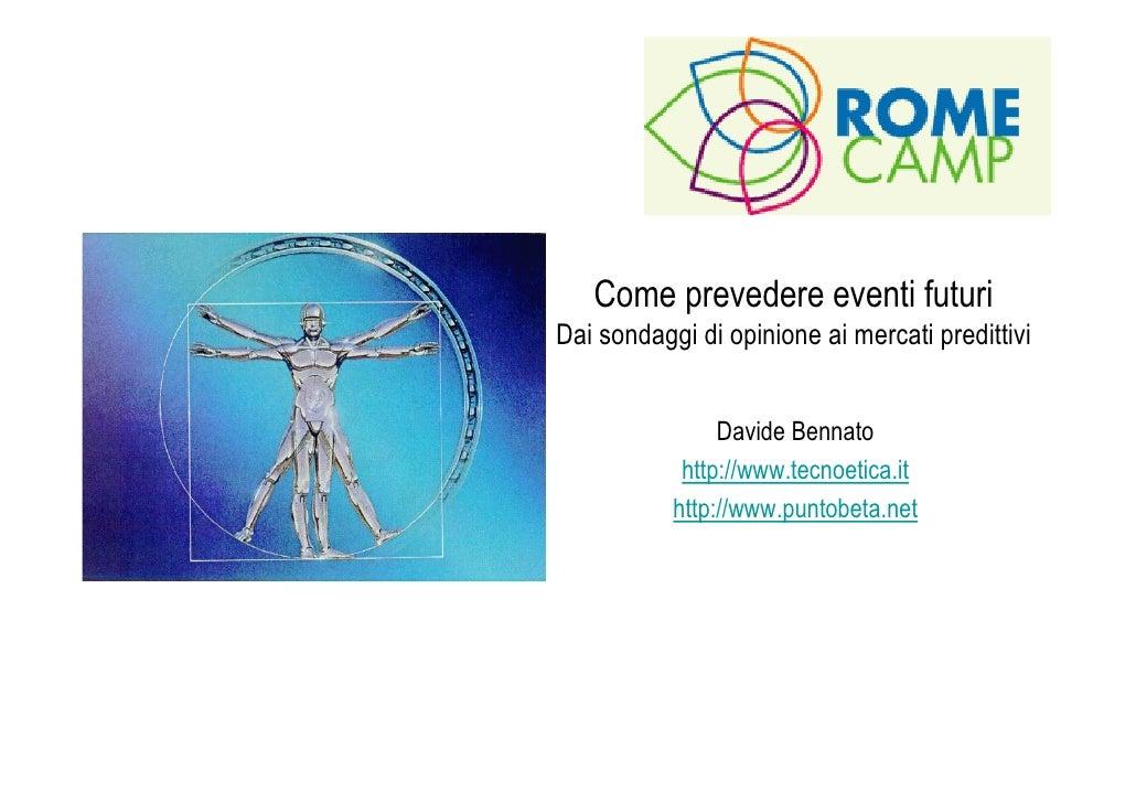 Come prevedere eventi futuri Dai sondaggi di opinione ai mercati predittivi                   Davide Bennato             h...