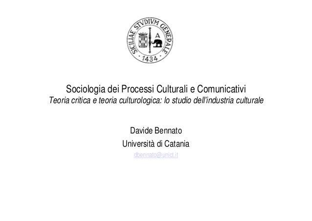 Sociologia dei Processi Culturali e ComunicativiTeoria critica e teoria culturologica: lo studio dell'industria culturale ...