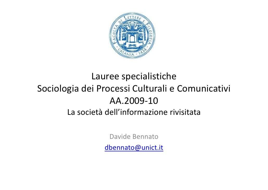 Lauree specialistiche Sociologia dei Processi Culturali e Comunicativi                   AA.2009-10        La società dell...