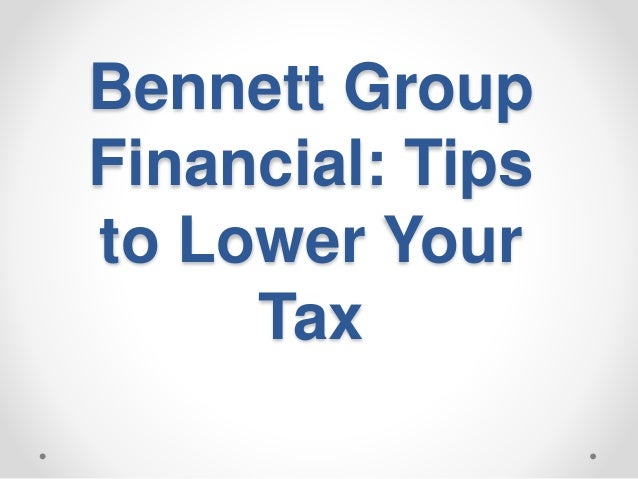 Bennett Group Financial: Tips to Lower Your Tax