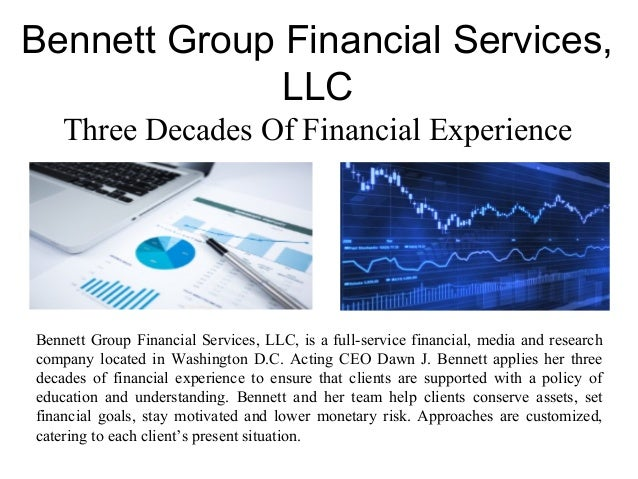 Bennett Group Financial Services, LLC Three Decades Of Financial Experience Bennett Group Financial Services, LLC, is a fu...