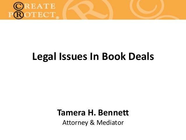 Legal Issues In Book Deals Tamera H. Bennett Attorney & Mediator